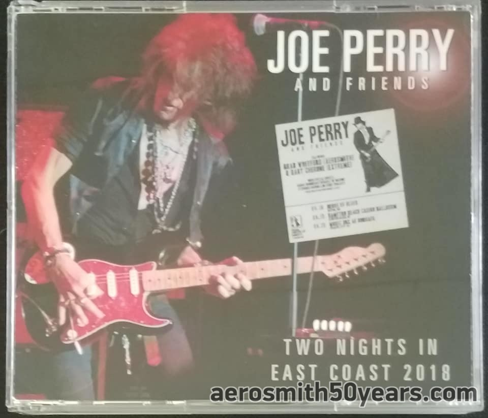 Joe Perry And Friends- Two Nights In East Coast 2018. This Consists Of Two Full Live Shows At The House Of Blues, Boston, MA. April 18th & Music Box,  Borgata, Atlantic City, NJ. April 20th, 2018. 3 CD (Japan/Unofficial)